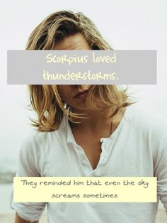 Time to tell our story, Scorpius loved thunderstorms; they reminded him...