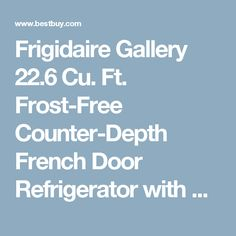 Frigidaire Gallery 22.6 Cu. Ft. Frost-Free Counter-Depth French Door Refrigerator with Thru-the-Door Ice and Water Silver FGHF2366PF - Best Buy