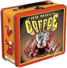 Too Much Coffee Man Lunch Box