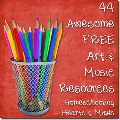 44 Awesome FREE #Homeschool Resources for #Art & #Music @Homeschool on a Shoestring Hearts & Minds