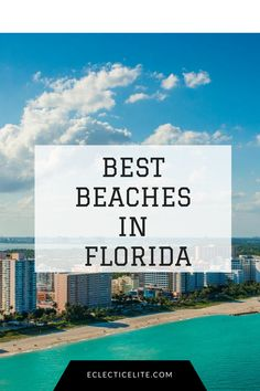 Florida has some of the Best Beaches in the World. Discover some of the best…