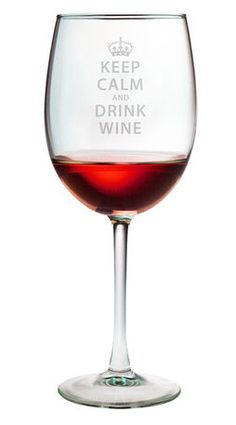 Keep Calm Wine Glass-Perfection!!!