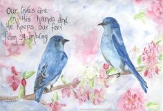 """Shawna Wright Art  -""""Our lives are in His hands and He keeps our feet from stumbling."""" Psalm 66:9"""