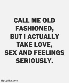 """I'm definitely old fashioned. In Love """"old fashioned"""" makes the LOVE deeply true and lasting. It's a wise and loving course. Great Quotes, Quotes To Live By, Inspirational Quotes, Awesome Quotes, Motivational, Random Quotes, Karma, Little Bit, Thing 1"""