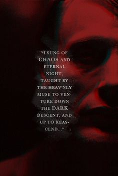 Quote: John Milton's Paradise Lost. Picture: Mads Mikkelsen as Hannibal Lecter.