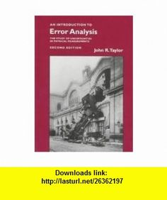 An Introduction to Error Analysis 2nd (second) edition Text Only John R. Taylor ,   ,  , ASIN: B004UK16VI , tutorials , pdf , ebook , torrent , downloads , rapidshare , filesonic , hotfile , megaupload , fileserve