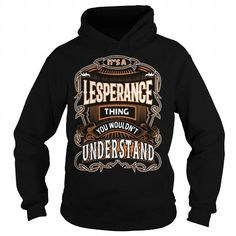 Awesome Tee LESPERANCE,LESPERANCEYear, LESPERANCEBirthday, LESPERANCEHoodie, LESPERANCEName, LESPERANCEHoodies T shirts