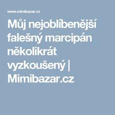 Můj nejoblíbenější falešný marcipán několikrát vyzkoušený | Mimibazar.cz