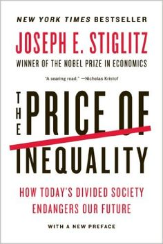 Amazon.com: The Price of Inequality: How Today's Divided Society Endangers Our Future eBook: Joseph E. Stiglitz: Kindle Store