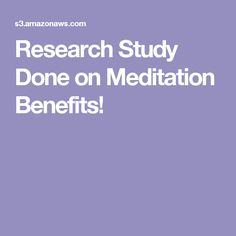 Research Study Done on Meditation Benefits!