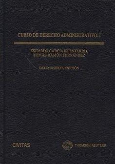 Curso de derecho administrativo (2 vol.) / Eduardo García de Enterría, Tomás-Ramón Fernández: Vol. I: http://kmelot.biblioteca.udc.es/record=b1505368~S1*gag Vol. II: http://kmelot.biblioteca.udc.es/record=b1505369~S1*gag