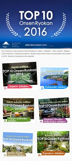 Top 10 places to stay and best luxry Onsen Ryokans in Japan / Hokkaido / Tokyo suburbs / Nagoya Chubu Hokuriku / Osaka Kyoto Kansai / Kyushu region which have accommodated many guests in 2016. (Record of booking via Selected-ryokan.com)
