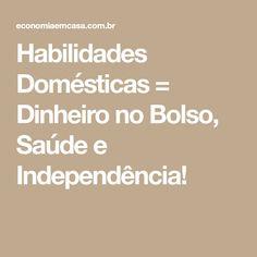 Habilidades Domésticas = Dinheiro no Bolso, Saúde e Independência!