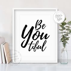 Be You Tiful, BEAUTIFUL Typography Printable Wall Art, Black and White Minimalist Modern Home Decor, Motivational Digital Jpeg & PDF Print by StarsAndType on Etsy