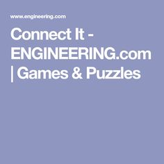 Connect It - ENGINEERING.com   Games & Puzzles