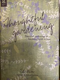 Thoughtful Gardening: a new book in store with some ideas on how to garden better in existence with the rest of nature