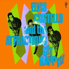 Elvis Costello And The Attractions Get Happy! on Remastered from the Original Master TapesElvis Costello and the Attractions' masterful Get Happy! Elvis Costello, Stephen Stills, King Horse, Unsung Hero, Thing 1, Ray Charles, Best Albums, Get Happy, Popular Music