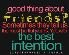 friends always have the best intentions!