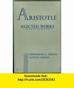 Aristotle Selected Works (9780911589139) Aristotle, H. G. Apostle, L. P. Gerson , ISBN-10: 0911589139  , ISBN-13: 978-0911589139 ,  , tutorials , pdf , ebook , torrent , downloads , rapidshare , filesonic , hotfile , megaupload , fileserve
