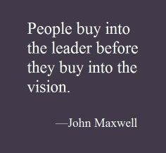 people buy into the leader before they buy into the vision - Google Search