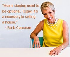 Real estate shark Barb Corcoran shares her take on Home Staging.