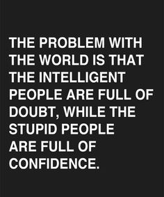Full Of Confidence – Very True Quote