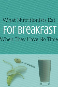 What Nutritionists Eat For Breakfast