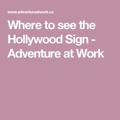 Where to see the Hollywood Sign - Adventure at Work
