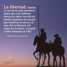La libertad Sancho... #MigueldeCervantes #frases #citas #quotes