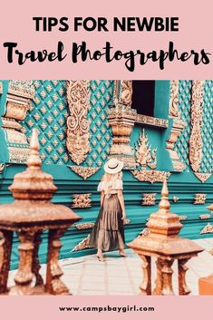 5 Tips Every Newbie Travel Photographer Must Know - Campsbay Girl