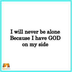 He is on my side and I shall live my life praising his holy name!