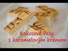 Kokosové řezy s karamelovým krémem / Helenčino pečení - YouTube Waffles, Cheesecake, Food And Drink, Pie, Breakfast, Youtube, Torte, Morning Coffee, Cake