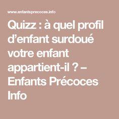 Quizz : à quel profil d'enfant surdoué votre enfant appartient-il ? – Enfants Précoces Info