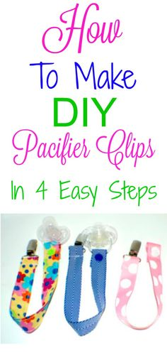 How to make colorful DIY pacifier clips in 4 easy steps.  #pacifier #pacifierclips #diy #diyproject
