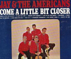 """1964 Doo Wop Lp Jay & The Americans COME A LITTLE BIT CLOSER On Untied Artist UAL 3407. Though they had a bunch of hits across the 1960s, Jay & the Americans were a throwback to a previous era in their doo wop-influenced vocals, neatly groomed, short-haired appearance, and mix of pop/rock with operatic schmaltz. Built around the neck-bulging upper-register vocals of David Blatt aka Jay Black, their biggest hits -- """"She Cried,"""" """"Cara Mia"""" (which you could"""