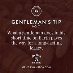 What a gentleman does in his short time on Earth paves the way for a long-lasting legacy. #gentlemanstip #besavvy #gentlemansbox