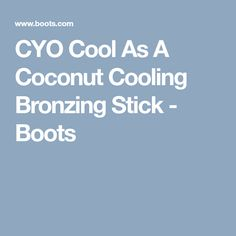 CYO Cool As A Coconut Cooling Bronzing Stick - Boots