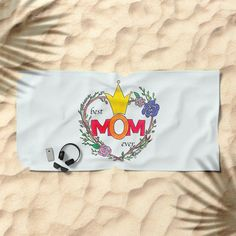 best mom ever Beach Towel by FaToMaH | Society6