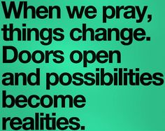 """Prayer changes things. It can change your life. One prayer can change everything.  God always answer our prayers. Heaven is full of answers to prayers that no one bothered to ask. And we need to pray all the time and not just during troubled times. All you need to do is seek Him and He will be there always. 🙏  """"With God everything is possible"""" (Matt. 19:26; Luke 1:37).  #Pray #Prayers #Bible #Scripture #BibleVerse #Christian #Jesus #Christ #Blessed #Blessings #Salvation"""