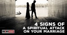 4 Signs of a Spiritual Attack on Your Marriage