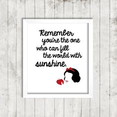 Disney Snow White Remember you're the one who by ohlovelydaydesign