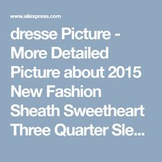 dresse Picture - More Detailed Picture about 2015 New Fashion Sheath Sweetheart Three Quarter Sleeve Mother of the Bride Dress with Jacket and Beads Picture in Mother of the Bride Dresses | Aliexpress.com | Alibaba Group