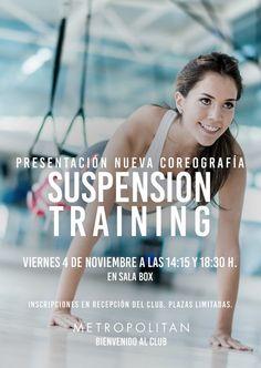 El viernes, 4 de noviembre, presentaremos la nueva coreografía de Suspensión Training. Os esperamos  a las 14:15h. y a las 18:30h. en Sala Box.  Inscripciones en Recepción de Metropolitan Galileo. Plazas Limitadas.