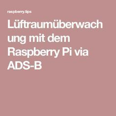 Lüftraumüberwachung mit dem Raspberry Pi via ADS-B