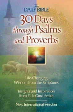 30 Days Through Psalms and Proverbs: The Daily Bible