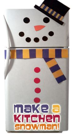 Turn Your Refrigerator into a Snowman. So easy and inexpensive (could use cut magnetic strips instead of the tape in the tutorial)
