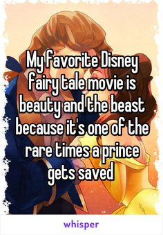 My favorite Disney fairy tale movie is beauty and the beast because it's one of the rare times a prince gets saved. (I liked it because I thought my Mum was Belle and my Dad was the Beast) Disney Memes, Disney Pixar, Walt Disney, Disney Quotes, Disney And Dreamworks, Disney Love, Disney Magic, Funny Disney, Disney Stuff