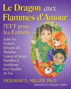 l'EFT pour les Enfants - Le Dragon aux Flammes d'Amour (French Edition)