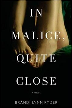 Buy In Malice, Quite Close: A Novel by Brandi Lynn Ryder and Read this Book on Kobo's Free Apps. Discover Kobo's Vast Collection of Ebooks and Audiobooks Today - Over 4 Million Titles! Used Books, Books To Read, My Books, Book Club Reads, Book Club Books, Love Book, This Book, Writers Conference, A Writer's Life