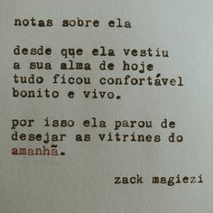 """Hoje. #zackmagiezi #notassobreela"""